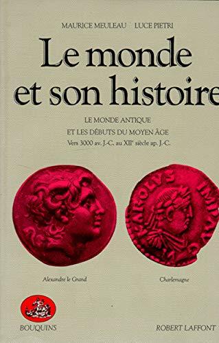 Le monde et son histoire: MEULEAU MAURICE et