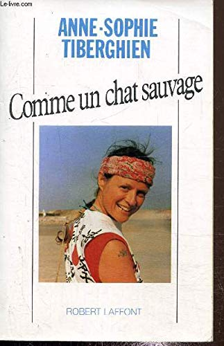 Comme un chat sauvage: Recit (French Edition) (2221045734) by Tiberghien, Anne-Sophie