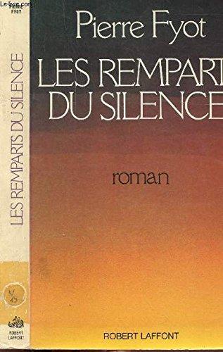 Les Remparts Du Silence By Fyot Pierre Excellent Broche Couverture Souple 1985 Ed Originale Signe Par L Auteur Avec Envoi Eratoclio