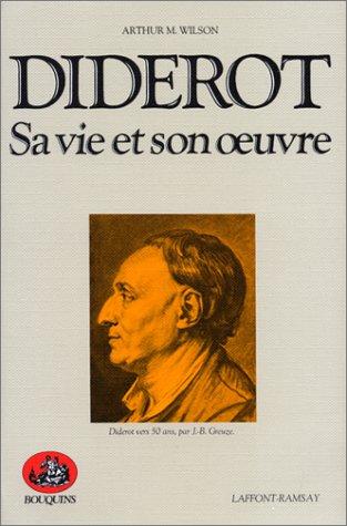 Diderot : sa vie et son ¿uvre: Arthur M. Wilson