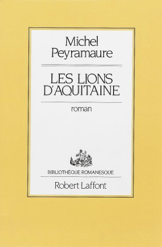 LIONS D AQUITAINE: MICHEL PEYRAMAURE