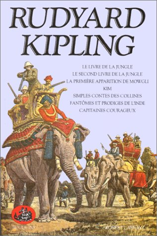 Oeuvres complètes : Tome 1, Le livre: Rudyard Kipling