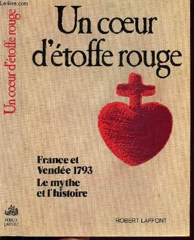Un coeur d'etoffe rouge: France et Vendee: Huguet, Jean