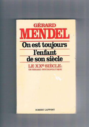 On est toujours l'enfant de son siecle: Le XXe siecle, un regard psychopolitique (French ...