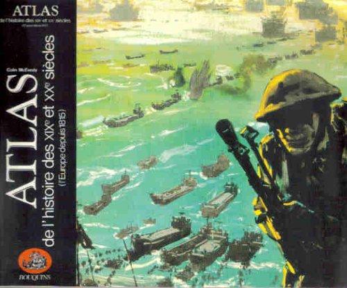 Atlas de l'histoire des XIXe et XXe: Colin McEvedy --