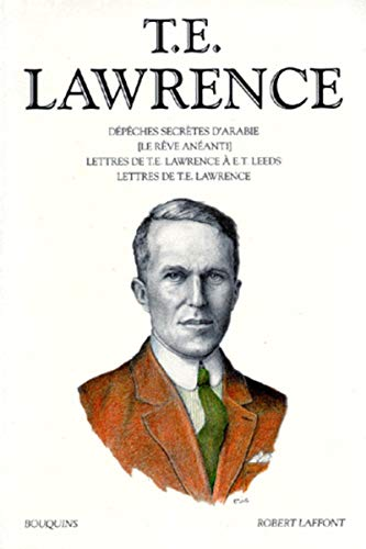 Oeuvres de T. E. Lawrence, tome 1: Lawrence, T. E.; Lacassin, Francis