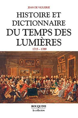 Histoire et dictionnaire du temps des Lumieres (Bouquins) (French Edition): Jean de Viguerie