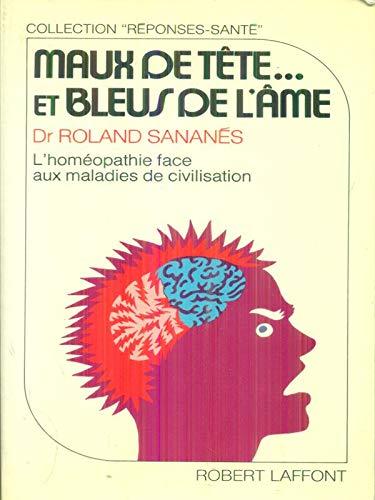 MAUX DE TETE ET BLEUS DE L'AME: Sananes, Roland (dr)