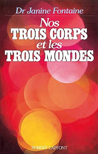 9782221049617: Nos trois corps et les trois mondes (French Edition)