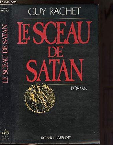 Le sceau de Satan  Roman (Lamour et  Guy Rachet 0f7e75b38e4