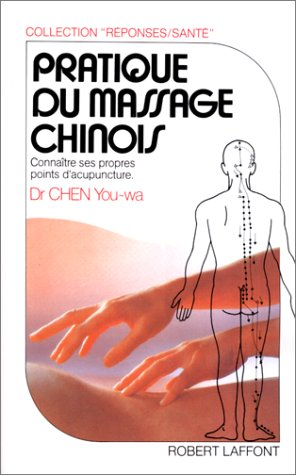 9782221051634 pratique du massage chinois conna tre ses propres points d 39 acupuncture. Black Bedroom Furniture Sets. Home Design Ideas