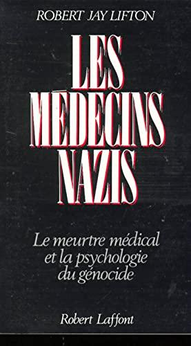 Les me?decins nazis : le meurtre me?dical et la psychologie du ge?nocide: n/a