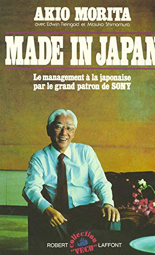 Made in Japan: Morita, Akio; Reingold, Edwin; Shimomura, Mitsuko