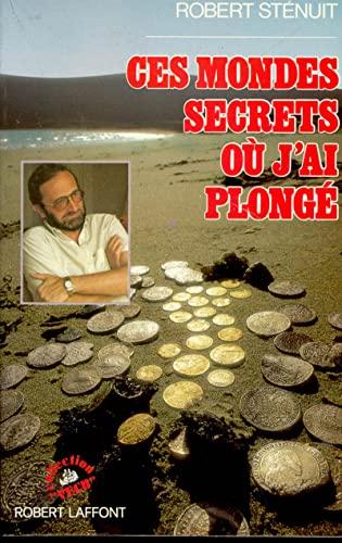 """Ces mondes secrets ou j'ai plonge (Collection """"Vecu"""") (French Edition): Robert Stenuit"""