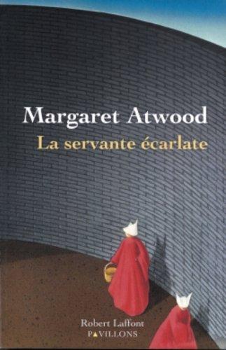 La Servante Ecarlate: Margaret Atwood