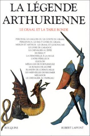 9782221052594: La Légende arthurienne : Le Graal et la Table Ronde