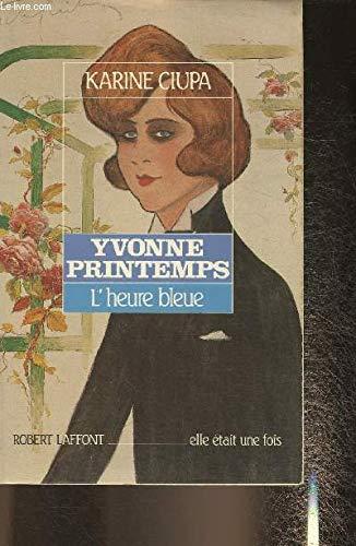 Yvonne Printemps, l'heure bleue: Karine Ciupa