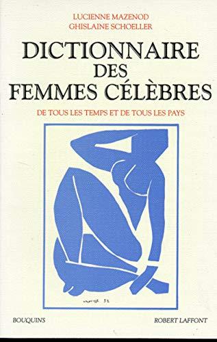 Dictionnaire des femmes celebres, de tous les temps et de tous les pays (Bouquins) (French Edition)...