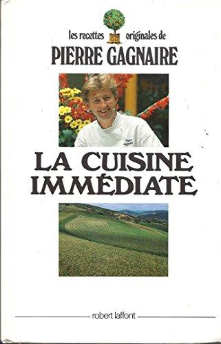 9782221053201: La cuisine immédiate: Les recettes originales de Pierre Gagnaire (French Edition)