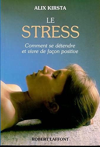 Le stress: Alix Kirsta