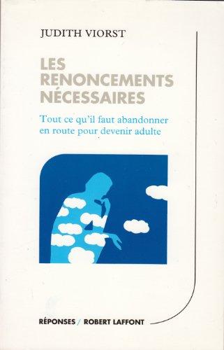 9782221053799: Les renoncements nécessaires : Tout ce qu'il faut abandonner en route pour devenir adulte