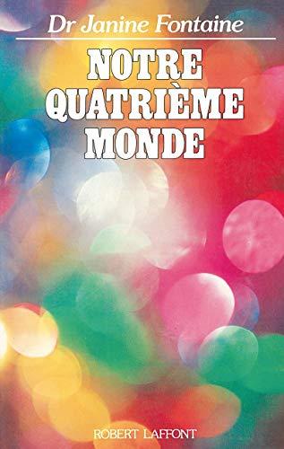 9782221053928: Notre quatrième monde (French Edition)