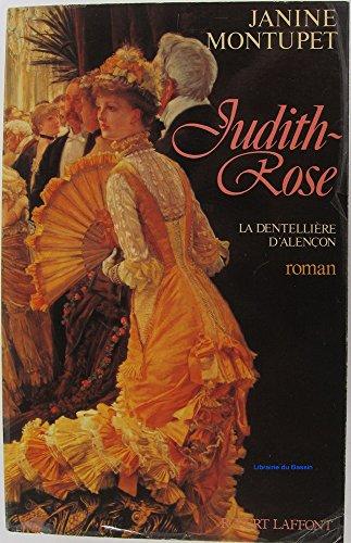 9782221053980: Judith-Rose: Roman (La Dentelliere d'Alencon) (French Edition)
