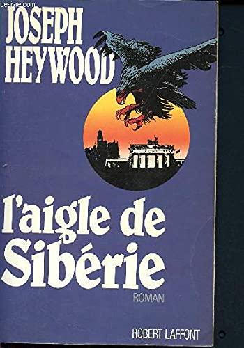 L'aigle De Siberie: Joseph Heywood