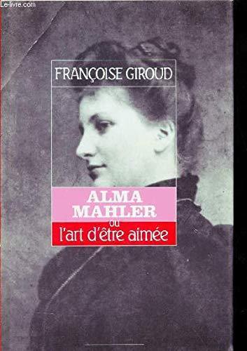 9782221054550: Alma Mahler, ou, L'art d'être aimée (Elle était une fois) (French Edition)