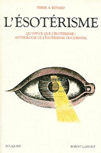 9782221054642: L'ésotérisme: Qu'est-ce que l'ésotérisme? : anthologie de l'ésotérisme occidental (Bouquins) (French Edition)