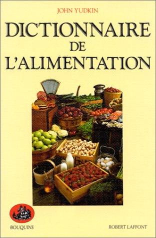 Dictionnaire de l'alimentation (French Edition) (9782221054758) by Yudkin, John