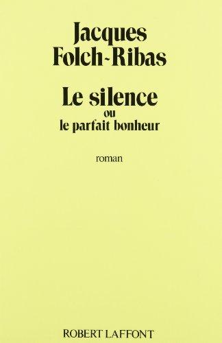 Le silence: Folch-Ribas, Jacques