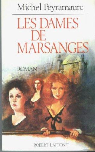 DAMES DE MARSANGES -LES: Peyramaure, Michel