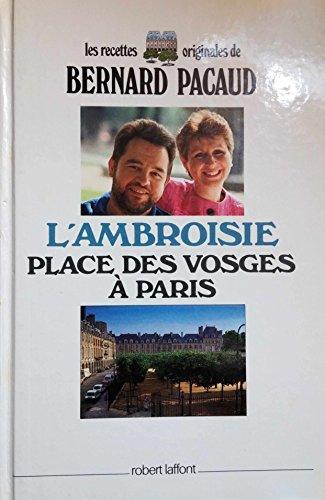 9782221056769: L'Ambroisie, place des Vosges à Paris (Les recettes originales de)
