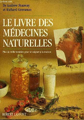 9782221056943: Le Livre des médecines naturelles : Plus de mille remèdes pour se soigner à la maison