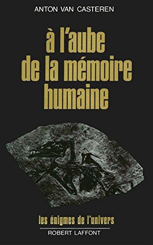 9782221057865: A l'aube de la mémoire humaine (French Edition)