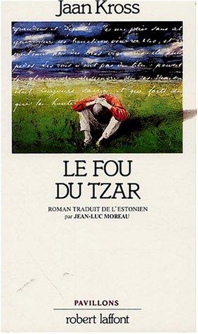 Le fou du tzar [Jan 01, 1989]: Jaan Kross
