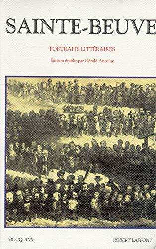 Portraits litteraires (Bouquins) (French Edition): Sainte-Beuve, Charles Augustin