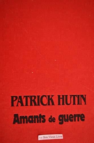 Amants de guerre: Roman (French Edition): Hutin, Patrick