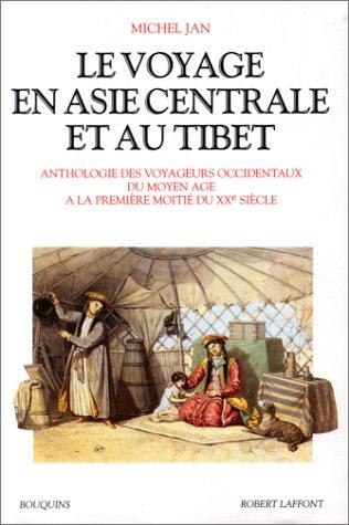 9782221059128: Le Voyage en Asie centrale et au Tibet: Anthologie des voyageurs occidentaux du Moyen Age à la première moitié du XXe siècle (Bouquins) (French Edition)