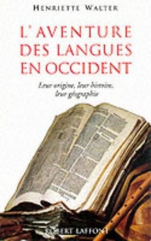 9782221059180: L'aventure des langues en Occident : Leur origine, leur histoire, leur géographie