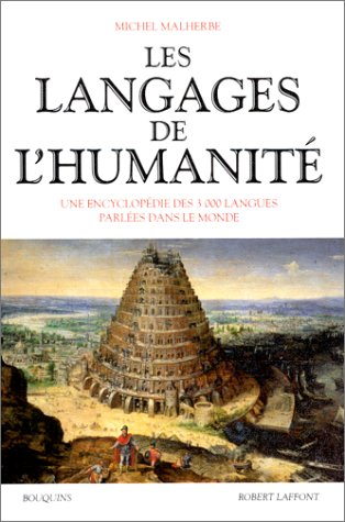 9782221059470: Les langages de l'humanite: Une encyclopedie des 3000 langues parlees dans le monde (Bouquins) (French Edition)