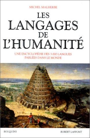 9782221059470: Les langages de l'humanité: Une encyclopédie des 3000 langues parlées dans le monde (Bouquins) (French Edition)