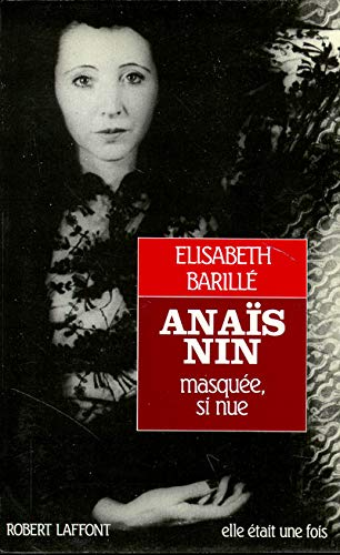 9782221059852: Anaïs Nin masquée, si nue (Elle était une fois) (French Edition)