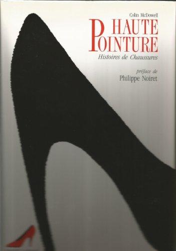9782221064214: Haute Pointure, Histoire de Chaussures