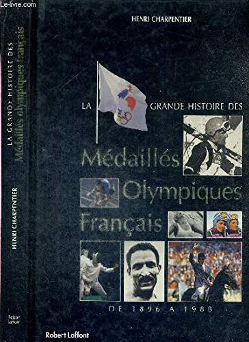 9782221064245: La grande histoire des médaillés olympiques français : De 1896 à 1988
