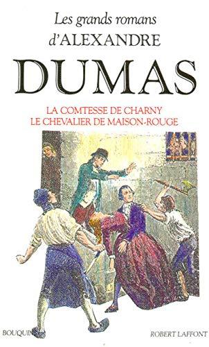 La Comtesse de Charny - Le Chevalier de Maison-Rouge: Dumas, Alexandre; Schopp, Claude