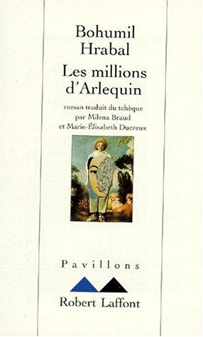 Les millions d'Arlequin: Bohumil Hrabal
