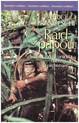 9782221064986: Raid papou - Une incursion dans la préhistoire