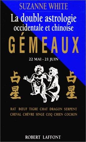9782221066119: La Double Astrologie occidentale et chinoise : Gémeaux (22 mai-21 juin)